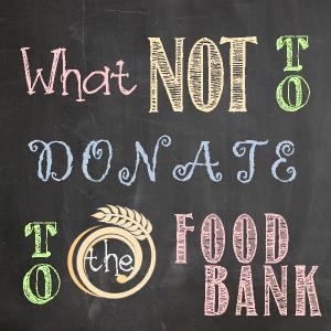 What not to donate to the food bank