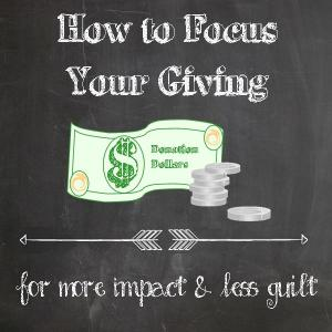 How to Focus Your Giving